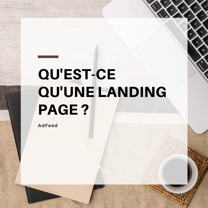 Qu'est-ce qu'une landing page ?